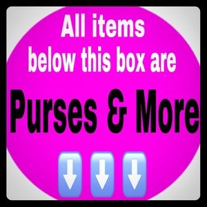 ⬇️EVERYTHING BELOW ARE PURSES & MORE⬇️